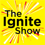 The Ignite Show