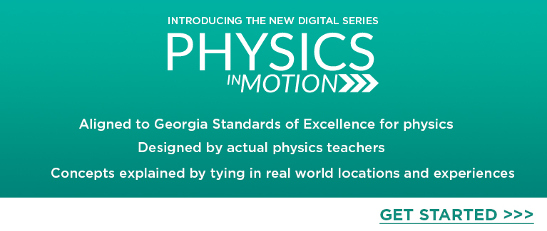 Click here for our new digital series – Physics In Motion