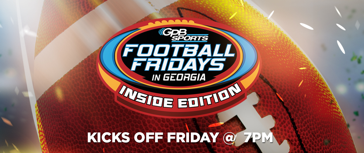 GPB Sports Football Fridays In Georgia: Inside Edition