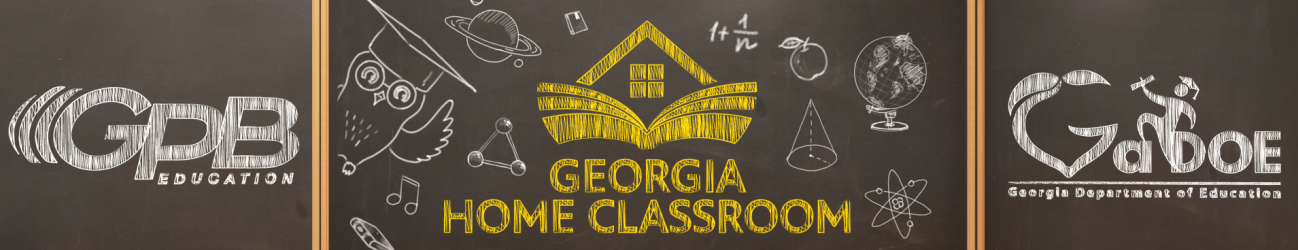Georgia Home Classroom: GADOE and GPB Education partner to provide free broadcast programming with accompanying digital resources that adhere to GA's state standards