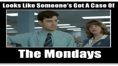 Get rid of your case of the Mondays!