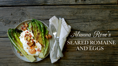 Alanna's Seared Romaine and Eggs