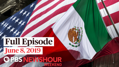 June 8, 2019 - PBS NewsHour Weekend full episode
