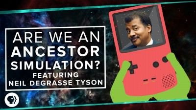 Are We Living in an Ancestor Simulation? ft. Neil deGrasse T