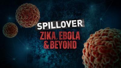 Spillover - Zika, Ebola & Beyond