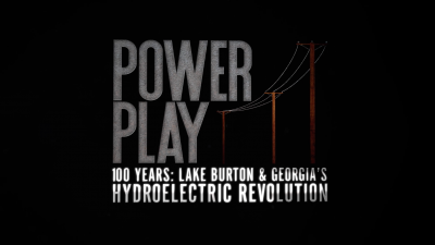 Power Play 100 Years: Lake Burton & Georgia's Hydroelectric