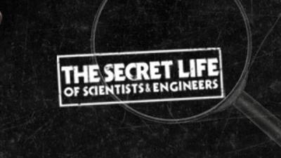 Secret Life of Scientists and Engineers