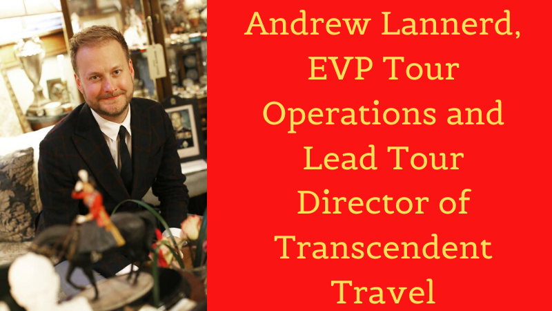Andrew Lannerd of Transcendent Travel