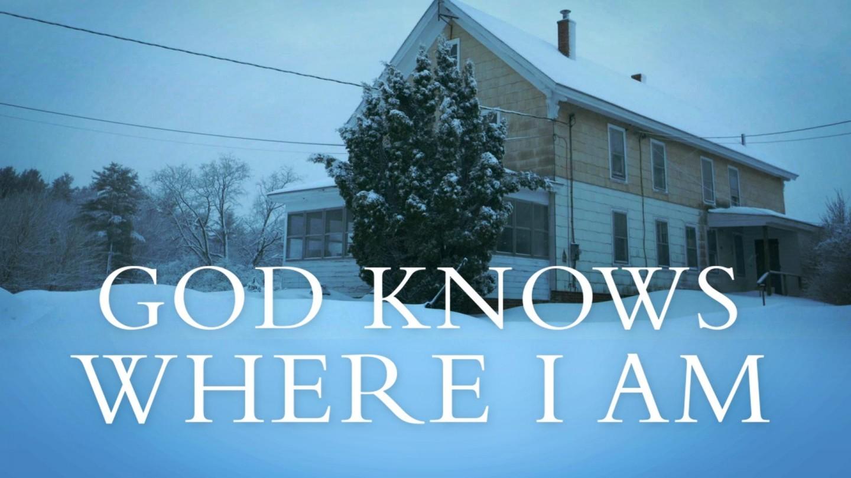 God Knows Where I Am
