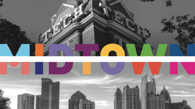 Georgia Tech & the Midtown Alliance are Teaming Up