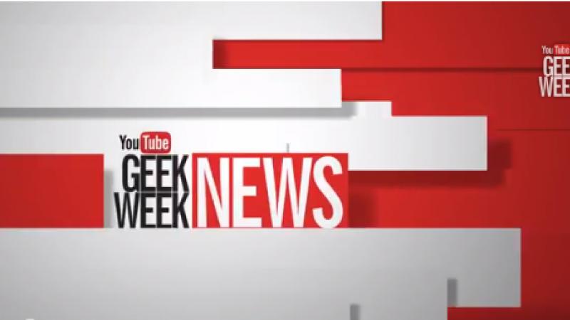 YouTube's Geek Week is here!
