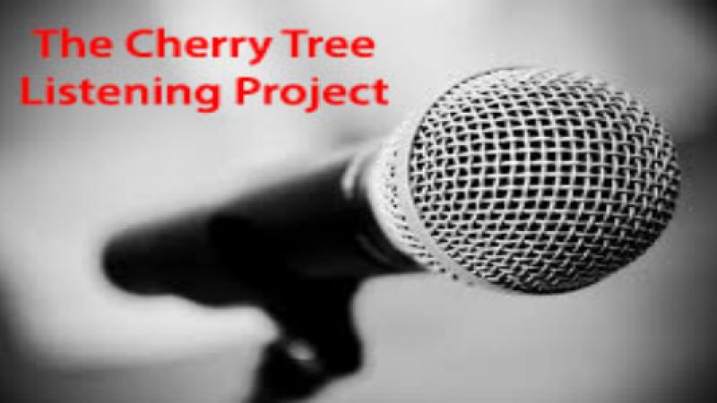 The Cherry Tree Listening Project