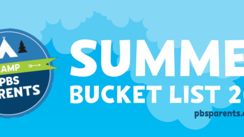 PBS Parents Summer Bucket List 2014